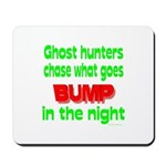 Ghost Hunters Bump in Night Mousepad