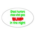 Ghost Hunters Bump in Night Sticker (Oval)