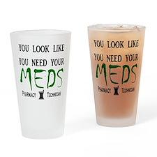 Pharmacy - Need Your Meds Drinking Glass