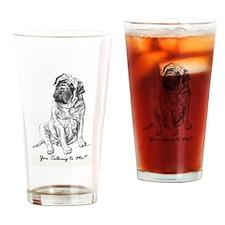 Mastiff You Talkin To Me? Drinking Glass