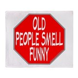 OLD PEOPLE SMELL FUNNY Throw Blanket
