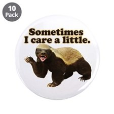 "Honey Badger Sometimes I Care 3.5"" Button (10 pack"