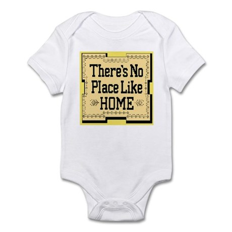 There's No Place Like Home Go Infant Creeper