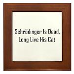 Schrodinger Is Dead Framed Tile