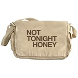 Not Tonight Honey Messenger Bag