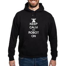 Keep Calm and Robot On Hoodie