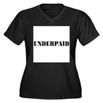 UNDERPAID Women's Plus Size V-Neck Dark T-Shirt