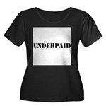 UNDERPAID Women's Plus Size Scoop Neck Dark T-Shir