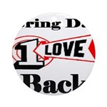 BRING DAT 1 LOVE BACK Ornament (Round)