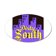 DIRTY SOUTH 22x14 Oval Wall Peel