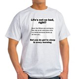 Life's Not So Bad Ash Grey T-Shirt