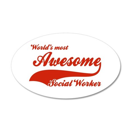 World's Most Awesome Social worker 22x14 Oval Wall