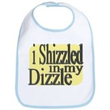 I Shizzled in my Dizzle Bib