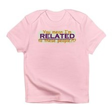 Related to these People Infant T-Shirt
