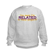 Related to these People Sweatshirt