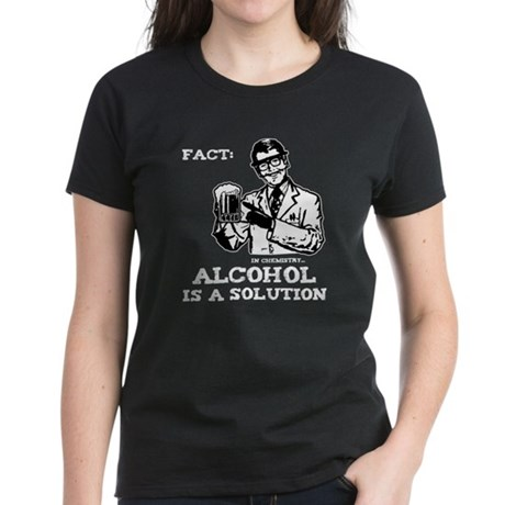 Alcohol is a Solution Women's Dark T-Shirt