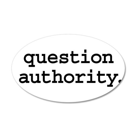 question authority. 38.5 x 24.5 Oval Wall Peel