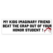 Funny Imaginary friend Bumper Sticker