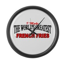 """I Make The World's Greatest French Fries"" Large W"