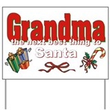 Grandma, the next best thing to Santa Yard Sign