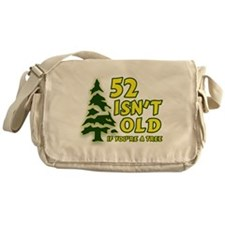 52 Isn't Old If You're A Tree Messenger Bag