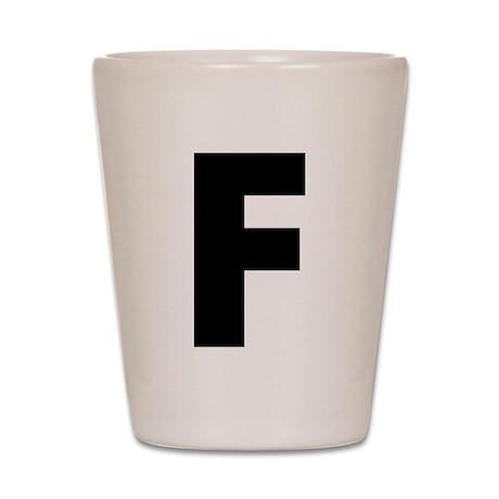 Letter F Shot Glass