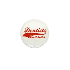 Dentists Do It Better Mini Button (100 pack)