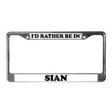 Rather be in Sian License Plate Frame