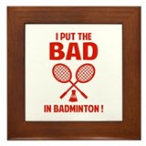 Bad in Badminton Framed Tile