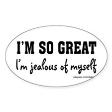 I'm so great! Oval Bumper Stickers