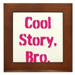 Cool Story Bro Framed Tile