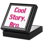 Cool Story Bro Keepsake Box