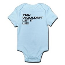 You Wouldn't Let It Lie! Onesie