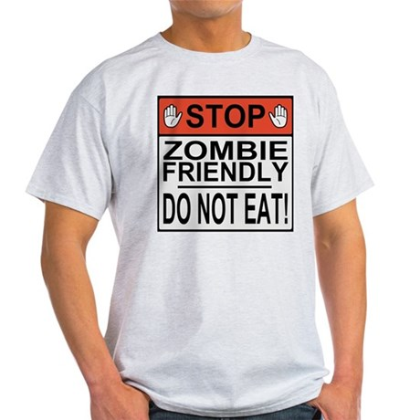 Stop Zombie Friendly Do Not Eat Light T-Shirt