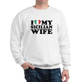 I Love My Sicilian Wife Sweatshirt
