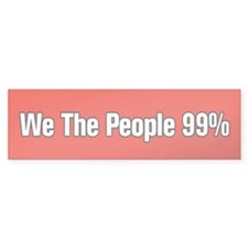 We The People 99% Bumper Sticker