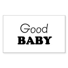 Good baby Rectangle Decal