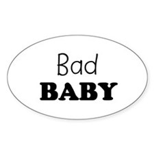 Bad baby Oval Decal