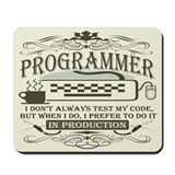 Don't Always Test My Code Mousepad