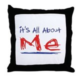 It's all about ME! Throw Pillow