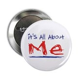 It's all about ME! 2.25&quot; Button (10 pack)