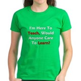 Anyone Care To Learn? Tee