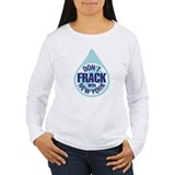 Stay the frack out! T-Shirt