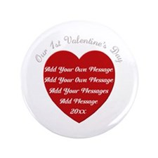 """Our 1st Valentine's Day 3.5"""" Button (100 pack)"""