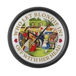 Who Let Blondie In? Large Wall Clock