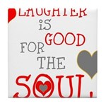 OYOOS Laughter Good for the Soul Tile Coaster