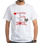 OYOOS Laughter Good for the Soul White T-Shirt