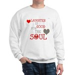 OYOOS Laughter Good for the Soul Sweatshirt