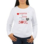 OYOOS Laughter Good for the Soul Women's Long Slee