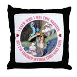 I Knew Who I Was Throw Pillow